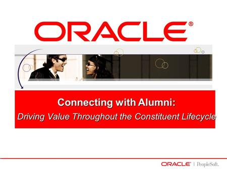 Connecting with Alumni: Driving Value Throughout the Constituent Lifecycle.