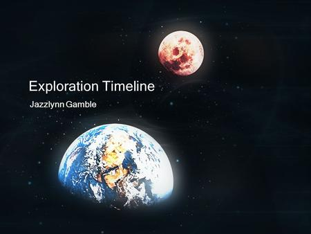 Exploration Timeline Jazzlynn Gamble. Konstantin Tsiolkovsky Born 1857; Died 1935; Lived in Russia He did his scientific research in air balloon building,
