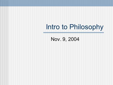 Intro to Philosophy Nov. 9, 2004. Phenomenology Cartesian background Advantage: Looks at appearances as appearances of objects. Result: An investigation.