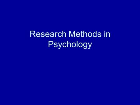 Research Methods in Psychology. Characteristic of scientific findings Data and Theories A. verifiable and accurately reported B. Made public C. built.