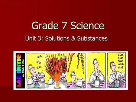 Grade 7 Science Unit 3: Solutions & Substances. Observing Matter Matter is anything that has a mass and takes up space. Matter is anything that has a.