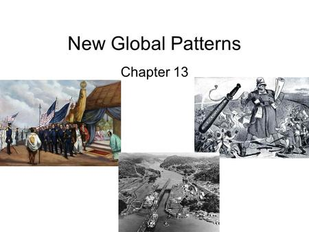 New Global Patterns Chapter 13. Japan Modernizes Japan spent 1600s to 1800s in isolation –Controlled by shoguns, supreme military dictators –Daimyo, landholding.