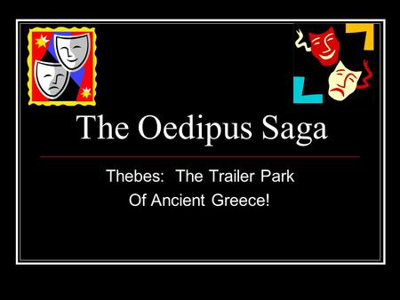 The Oedipus Saga Thebes: The Trailer Park Of Ancient Greece!