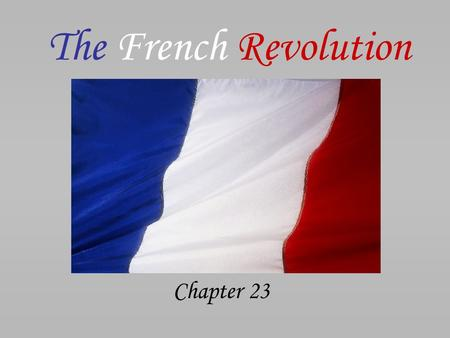 "The French Revolution Chapter 23. ""Ancien Regime"" Old social order in France = Three Estates 1 st Estate 2 nd Estate 3 rd Estate."