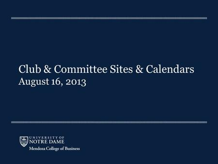 Club & Committee Sites & Calendars August 16, 2013.