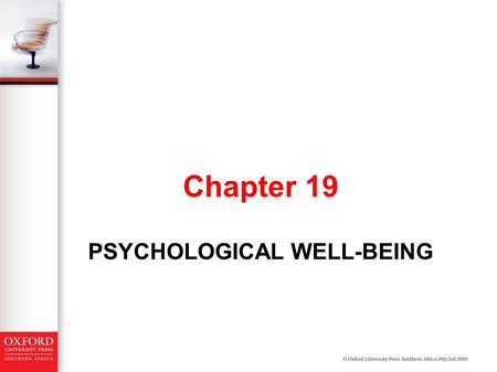PSYCHOLOGICAL WELL-BEING Chapter 19. Learning outcomes to keep in mind whilst studying this chapter What are the main contributions of studies in psychological.