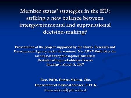 Member states' strategies in the EU: striking a new balance between intergovernmental and supranational decision-making? Presentation of the project supported.