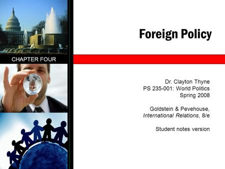 Foreign Policy CHAPTER FOUR Dr. Clayton Thyne