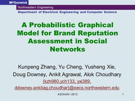Department of Electrical Engineering and Computer Science Kunpeng Zhang, Yu Cheng, Yusheng Xie, Doug Downey, Ankit Agrawal, Alok Choudhary {kzh980,ych133,