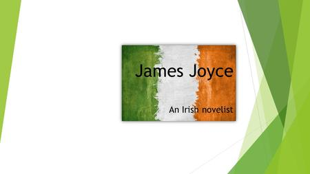 James Joyce An Irish novelist. James Joyce – the novelist  Experimental use of language  Technical innovations - extensive use of interior monologue.
