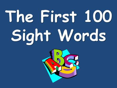 The First 100 Sight Words.