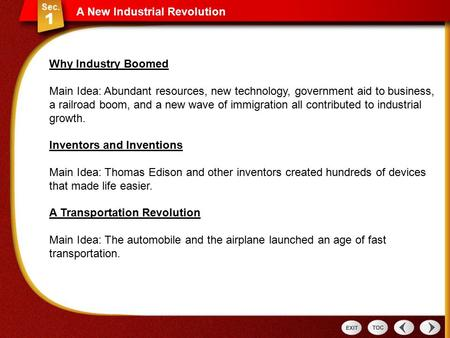 A New Industrial Revolution Sec 1: A New Industrial Revolution Why Industry Boomed Main Idea: Abundant resources, new technology, government aid to business,