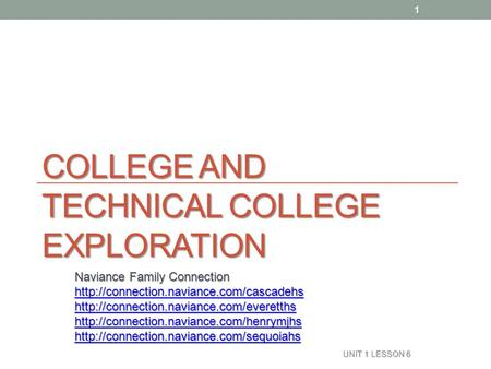 COLLEGE AND TECHNICAL COLLEGE EXPLORATION Naviance Family Connection