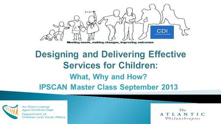 What, Why and How? IPSCAN Master Class September 2013.