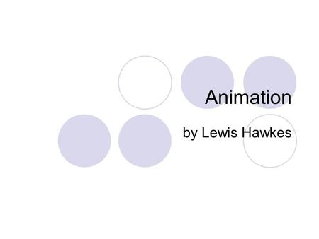 Animation by Lewis Hawkes. The history of cartoon animation The oldest surviving film made by stop-motion was made by an Arthur Melbourne-cooper and the.