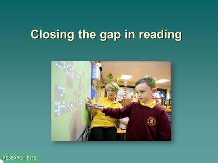 Closing the gap in reading. Key issue addressed by the study  This study: – explored the relationship between children's social economic status and their.