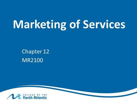 "Marketing of Services Chapter 12 MR2100. Why are Services Different? Services are different than other ""products"" because they are Intangible. Intangibility."