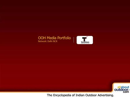 OOH Media Portfolio Network: Kolkata OOH Media Portfolio Network: Delhi NCR.