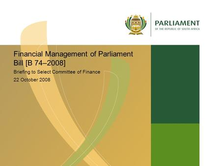 Financial Management of Parliament Bill [B 74–2008] Briefing to Select Committee of Finance 22 October 2008.