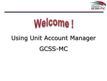 Using Unit Account Manager GCSS-MC
