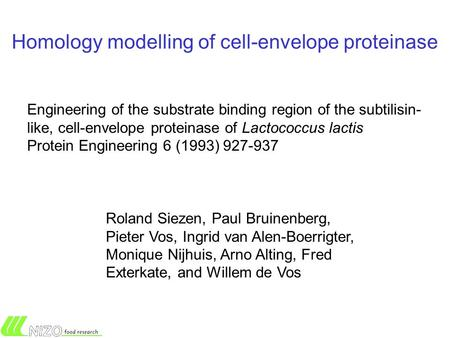 Homology modelling of cell-envelope proteinase Engineering of the substrate binding region of the subtilisin- like, cell-envelope proteinase of Lactococcus.