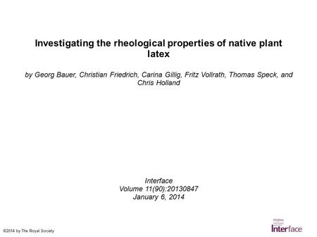 Investigating the rheological properties of native plant latex by Georg Bauer, Christian Friedrich, Carina Gillig, Fritz Vollrath, Thomas Speck, and Chris.
