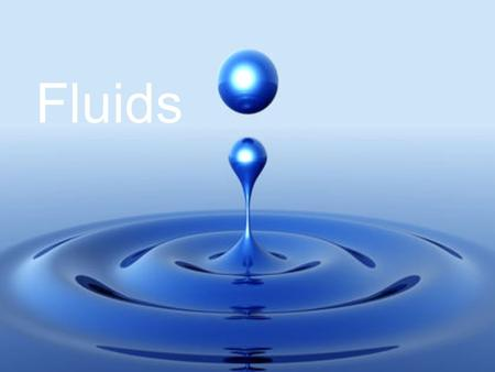 Fluids. Introduction The 3 most common states of matter are: –Solid: fixed shape and size (fixed volume) –Liquid: takes the shape of the container and.