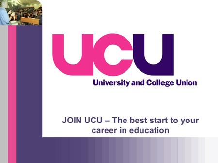 JOIN UCU – The best start to your career in education.