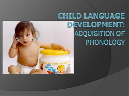 Phonological rules(processes)  Phonological rules or processes are systematic procedures for making adult words pronounceable. The patterns and systematically.
