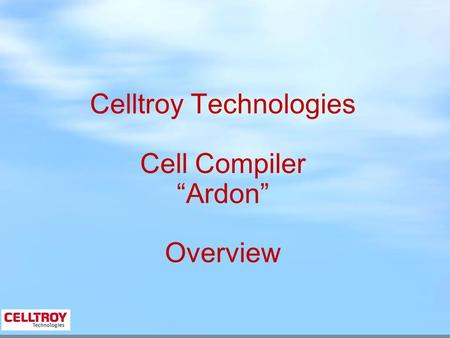 "Celltroy Technologies Cell Compiler ""Ardon"" Overview."