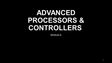 ADVANCED PROCESSORS & CONTROLLERS