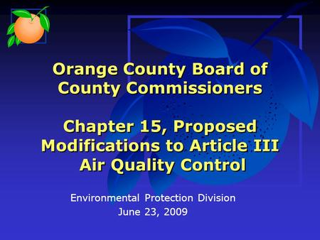 Orange County Board of County Commissioners Chapter 15, Proposed Modifications to Article III Air Quality Control Environmental Protection Division June.