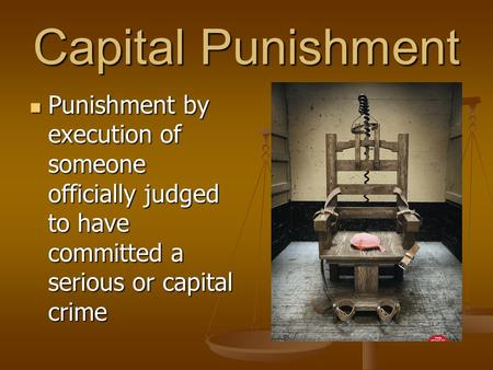 Capital Punishment Punishment by execution of someone officially judged to have committed a serious or capital crime Punishment by execution of someone.