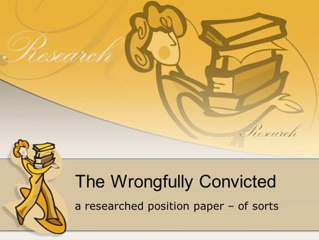 The Wrongfully Convicted