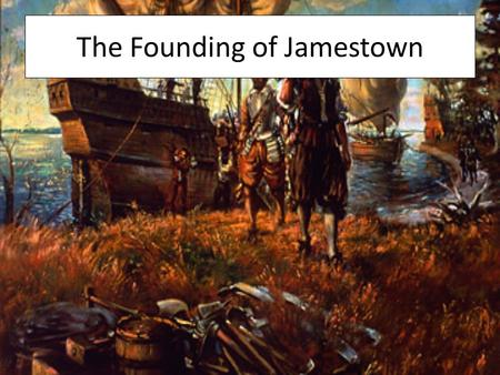 The Founding of Jamestown. The English Tradition England was a monarchy limited by a lawmaking body called Parliament English law limited the king's power.