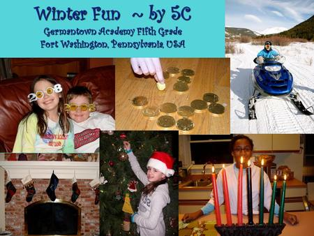 Winter Fun ~ by 5C Germantown Academy Fifth Grade Fort Washington, Pennsylvania, USA.