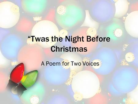 """Twas the Night Before Christmas"