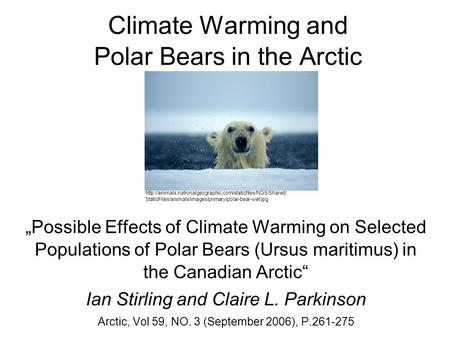 "Climate Warming and Polar Bears in the Arctic ""Possible Effects of Climate Warming on Selected Populations of Polar Bears (Ursus maritimus) in the Canadian."