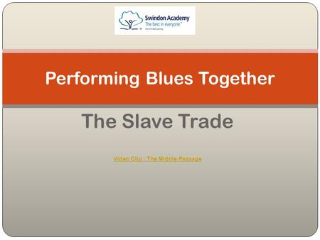 The Slave Trade Video Clip : The Middle Passage Performing Blues Together.