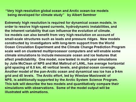 """Very high resolution global ocean and Arctic ocean-ice models being developed for climate study"" by Albert Semtner Extremely high resolution is required."