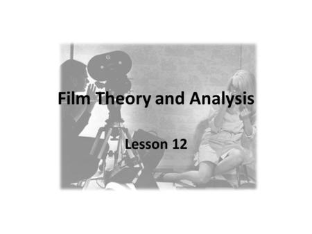 Film Theory and Analysis Lesson 12. Film Theory and Analysis Manu Scansani  Office Hours: (Room 1#511) Monday 11.45/12.45;