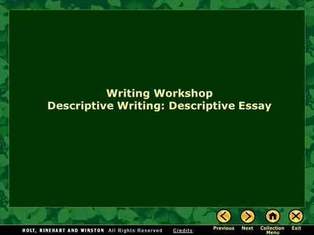 Writing Workshop Descriptive Writing: Descriptive Essay.