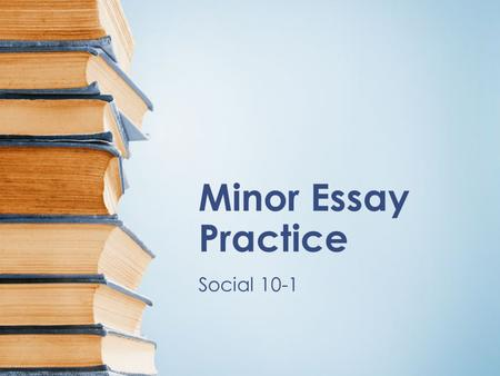 Minor Essay Practice Social 10-1. Analyze the source below in your journal Step 1: Describe the EXPLICIT DETAILS in the source (who, what, where, when,