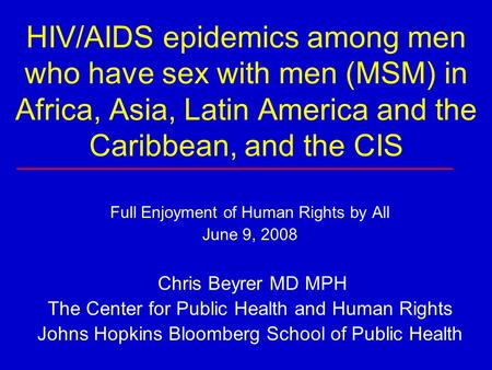 HIV/AIDS epidemics among men who have sex with men (MSM) in Africa, Asia, Latin America and the Caribbean, and the CIS Full Enjoyment of Human Rights by.