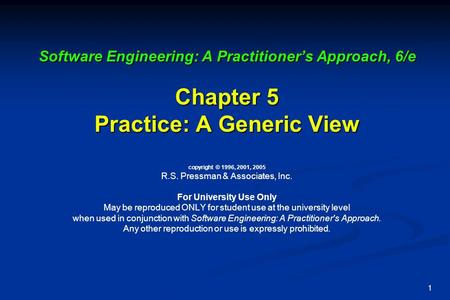 1 Software Engineering: A Practitioner's Approach, 6/e Chapter 5 Practice: A Generic View Software Engineering: A Practitioner's Approach, 6/e Chapter.