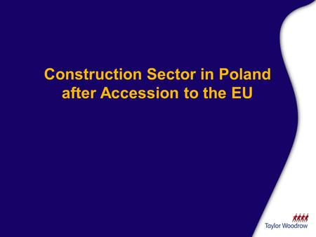 Construction Sector in Poland after Accession to the EU.