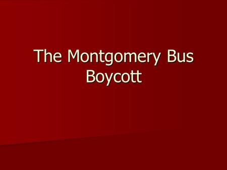 The Montgomery Bus Boycott. December, 1955 The story of the boycott is often simplified… The story of the boycott is often simplified… Rosa Parks, a weary.