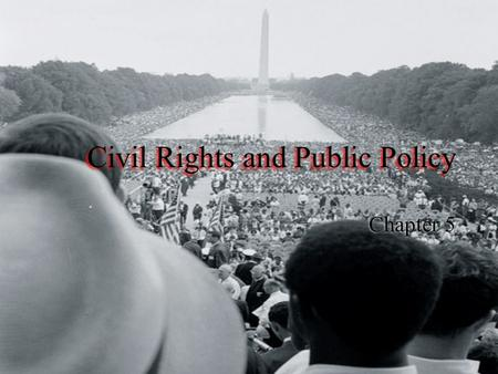Civil Rights and Public Policy Chapter 5. What are civil rights?  Civil rights: protect certain groups against discrimination  Civil liberties: constitutional.