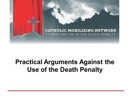 Practical Arguments Against the Use of the Death Penalty.