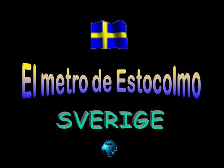 "Stockholm and it's Metro The Stockholm Metro is considered to be ""The longest art galery in the world."" The Metro consists of 3 main lines (Blue,"